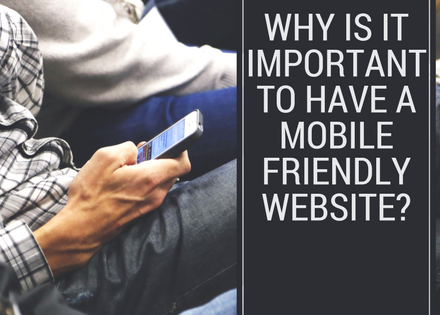 Why is it important to have a mobile friendly website_
